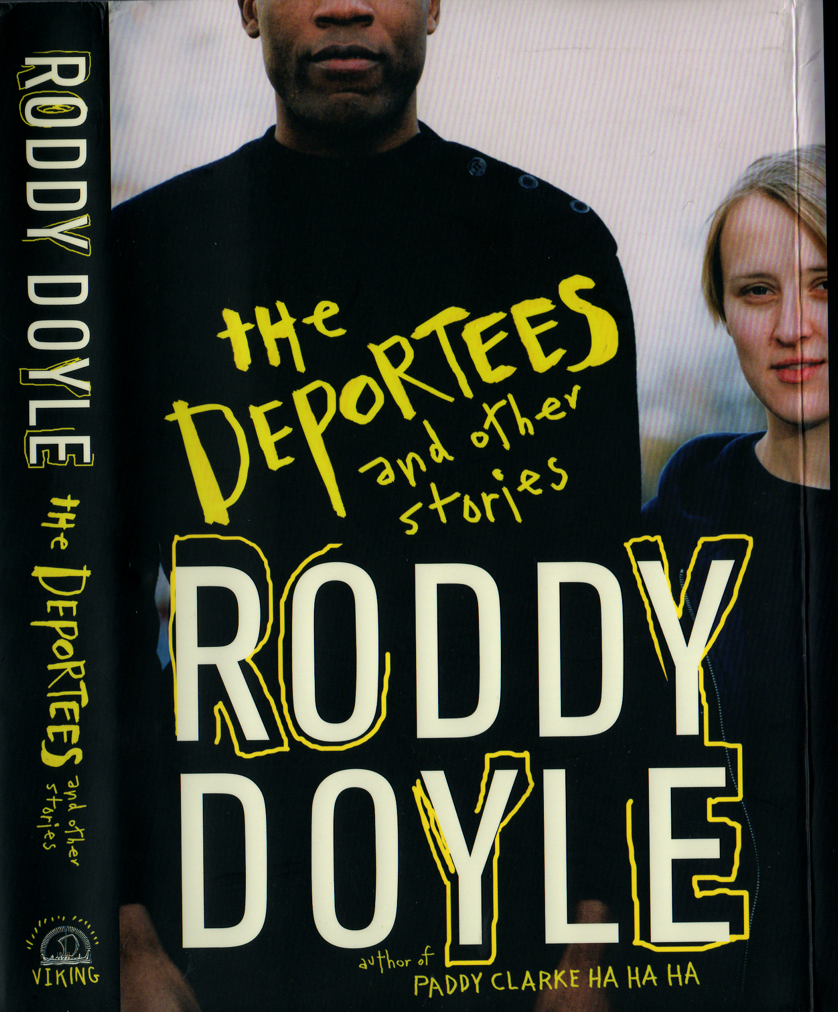 "Roddy Doyle's ""The Deportees and other stories"" (2007) is a collection of tales focusing on immigrants in Ireland."